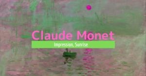 クロード・モネの代表作「印象・日の出」の鑑賞の3つのポイント