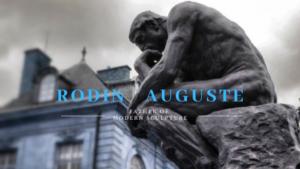 彫刻家オーギュスト・ロダンの人生と作品を3つの方法で読み解く!