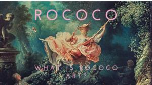 ロココ美術様式を3つの方法で読み解く!ロココ美術とは何か?