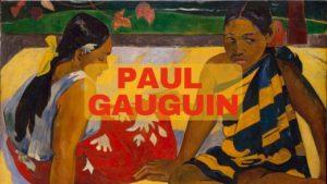 ポスト印象派の画家ポール・ゴーギャンの人生と4つの代表作品について解説!