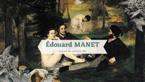 画家マネの人生ストーリーと代表作3点を読み解く!なぜマネの作品は美術界に衝撃を与えたか?