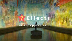 美術鑑賞の7つの効果とは?美術鑑賞を行うことで得られる7つの力について解説!